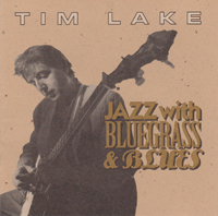 Jazz with Bluegrass and Blues by Tim Lake