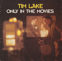 Only in the Movies by Tim Lake