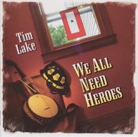 We All Need Heroes by Tim Lake