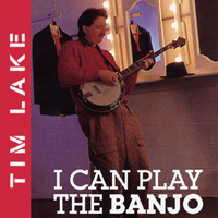 I Can Play The Banjo by Tim Lake